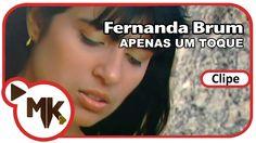 Fernanda Brum - Apenas Um Toque (Clipe Oficial MK Music)