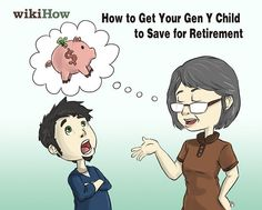 How to Get Your Gen Y Child to Save for Retirement