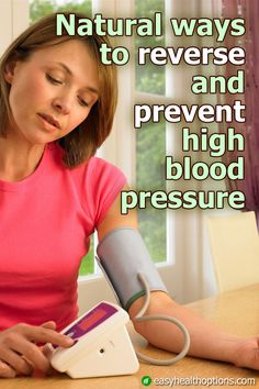 There are several natural ways to get your blood pressure under control. Start with these foods and supplements that reduce high blood pressure.