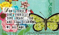 Still learning via www.bravegirlsclub.com