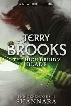 Defenders of Shannara I: The High Druid's Blade by Terry Brooks (2014) | Legend has it that Paxon Leah is descended from the royals and warriors who once ruled the Highlands and waged war with magical weapons
