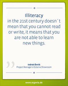 Illiteracy in the 21st century doesn´t mean that you cannot read or write, it means that you are not able to learn new things. - Indrek Önnik. Mehr zur Bildungsreise unter: http://www.ergovia.de/ergovia-startseite/#start Alle Bildungsvideos unter:  https://www.youtube.com/playlist?list=PLUDl3h1tKR5MkeZL3AvKGyTvkEs7o919m #Estland #Schule #Digitalisierung #Unterricht #digital #Schulsoftware #Lehrer #teacher #school #ergovia #software