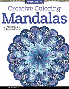 Creative Coloring Mandalas: Art Activity Pages to Relax and Enjoy! by Valentina Harper http://smile.amazon.com/dp/1574219731/ref=cm_sw_r_pi_dp_NTFevb1KH9PTA