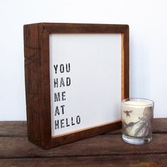 Framed romantic message - 'You had me at hello' Love Word Art Print In Reclaimed Wood Frame