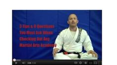3 Tips & 8 Questions You Must Ask When Checking Out Any Martial Arts Academy