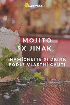 Připravte si alkoholické i nealkoholické mojito na pět způsobů! Tento osvěžující výborný drink vám nesmí v létě za žádnou cenu chybět. #mojito #drink #alkohol #recept Mojito, Detox, Food And Drink, Drinks, Smoothie, Gardening, Alcohol, Drinking, Beverages