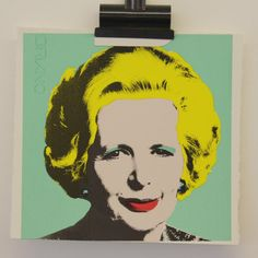 A combination of my favorites: Andy Warhol & Margaret Thatcher
