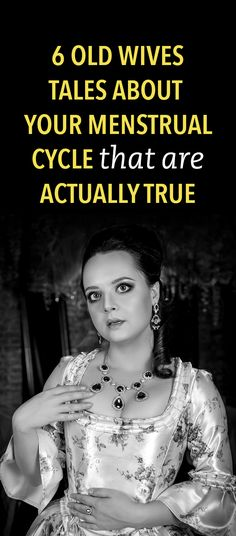 6 Old Wives Tales About Your Menstrual Cycle That Are Actually True
