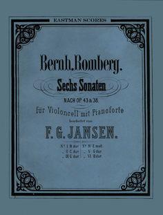 Romberg, Bernhard : Sechs Sonaten, nach den drei Duos Op. 43 und den drei Trios Op. 38 fur Violoncell mit Pianoforte bearbeitet von F. G. Jansen.