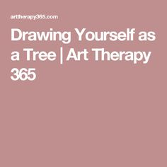 Drawing Yourself as a Tree | Art Therapy 365