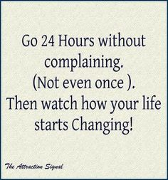 What a great idea!  If you struggle with having complaining thoughts every time one comes up just replace it with something positive!
