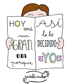 Láminas positivas de QuiéreteMucho: HOY será un GRAN día porque ASÍ lo he decidido YO ----} @quieretemucho_