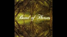 Band Of Horses - The Funeral (2006) Quintessential elegy