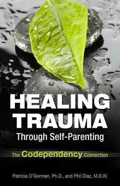 Self-healing through self-parenting, a concept introduced a generation ago, has helped thousands of adult children of alcoholics who are codependent and have conflicts in their primary relationships.