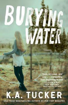 Burying Water ~ K.A. Tucker