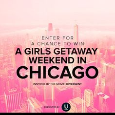 Pin for Later: Just for U: Enter for a Chance to Win a Girls' Getaway to Chicago