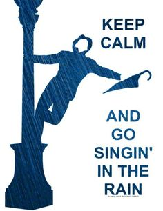 ... Go Singing In The Rain!  Do something out of character, it does really sound fun!!