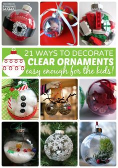 21 Homemade Christmas Ornaments Using Clear Fillable Ball Ornaments - Easy enough for the kids to make! And would make perfect holiday gifts, too. B-Inspired Mama (Christmas Ornaments Baby) Clear Christmas Ornaments, Christmas Ornament Crafts, Preschool Christmas, Noel Christmas, Christmas Crafts For Kids, Christmas Balls, Simple Christmas, Holiday Crafts, Christmas Decorations