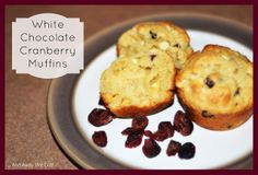 ... and away we go!: White Chocolate Cranberry Muffins