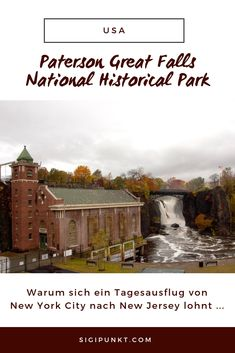 The Paterson Great Falls National Historical Park is located approximately one hour from New York City. Great Falls, Paterson Falls, New Jersey, State Parks, Travel Usa, Travel Tips, New York City, Reisen In Die Usa, Day Trips