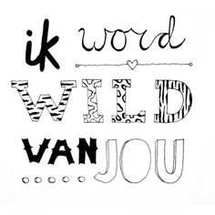 Wild... Big Words, Cool Words, Golden Quotes, Dutch Words, Dutch Quotes, Passionate Love, Thats The Way, Relationship Quotes, True Love
