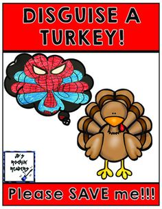 Mr. Turkey needs your help!  He doesn't want to be eaten for Thanksgiving dinner!  Please help Mr. Turkey disguise himself!I send this home with students to work on with their families.  They can use household items to disguise their turkey.  After they bring them back to school, we write about our disguise and why Mr.