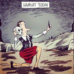 Hamlet today!