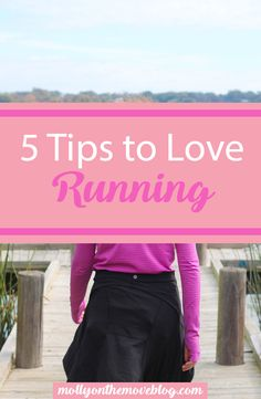 Ways to Love Running | How to Become a Runner | Tips to begin running | tips for beginner runners