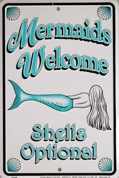 Mermaids Welcome - Shells Optional