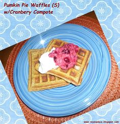 Pumpkin Pie Waffles with Cranberry Compote  (S)