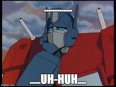 Transformers memes: 101 (Me in a nutshell) Transformers Memes, Transformers Decepticons, Transformers Bumblebee, Gi Joe, Pulp Fiction Comics, Funniest Pictures Ever, Nova Era, Cartoon Memes, 90s Cartoons