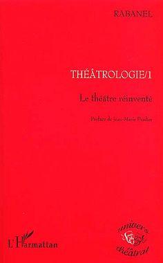 Théâtrologie / Rabanel - Paris : L'Harmattan, cop. 2003-2014