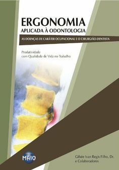 Ergonomia Aplicada à Odontologia (Portuguese Edition) by Gilsée Ivan Regis Filho. $8.14. 410 pages. Publisher: Bookess (March 21, 2012)