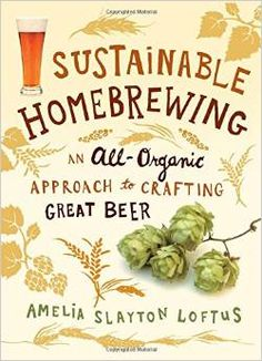 Homebrew Finds: New Release... Sustainable Homebrewing: An All-Organic Approach to Crafting Great Beer