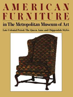 The Metropolitan Museum of Art - American Furniture in The Metropolitan Museum of Art, Late Colonial Period. Vol. II, The Queen Anne and Chippendale Styles