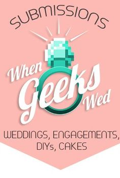 When Geeks Wed   A fun blog of inspiring articles, interviews, real wedding photos, recipes and DIY projects all to help you plan the wedding of your geeky dreams