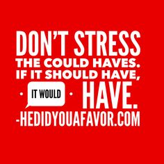 Don't stress the could haves...t#love #relationships #summer2015 #hedidyouafavor #shedidyouafavor