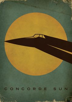Concorde Sun 14 poster by Luke Morgan, via Behance Concorde, Aviation Decor, Travel Ads, Old Signs, Air France, Art Graphique, Advertising Poster, Vintage Travel Posters, Graphic Design