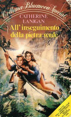 """""""All'inseguimento della pietra verde"""" (Romancing the Stone, 1984) di Catherine Lanigan [luglio 1984] Traduzione di Roberta Rambelli #Novelization"""