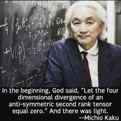 Definitely top ten favorite quotes. @michio_kaku #physics #physicsenvy #nerdhumor