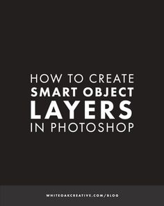 How to Create Smart Object Layers in Photoshop