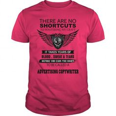 Cool There Are No Shortcuts To Mastering My Craft ADVERTISING COPYWRITER T shirt