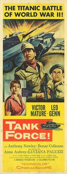 "Tank Force (1958) ""No Time to Die"" (original title)Stars: Victor Mature, Leo Genn, Bonar Colleano, Anthony Newley, Richard Marner 	~  Director: Terence Young"