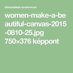 women-make-a-beautiful-canvas-2015-0810-25.jpg 750×376 képpont