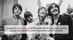 The Beatles were together as a rock band for only 10 years, but in that time they morphed through many eras. Check out the band's transformation from pop music to psychedelic rock.