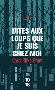 Amazon.fr - Dites aux loups que je suis chez moi - Carol RIFKA BRUNT, Marie-Axelle (de) LA ROCHEFOUCAULD - Livres