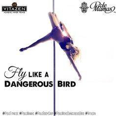 Fly like a dangerous bird > Pole Mamas > Pole Body Grip > Pole Fitness > Pole Dance > Quotes > Fitness