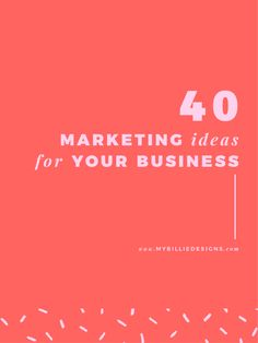40 Marketing Ideas For Your Business — My Billie Designs Business Pages, Business Marketing, Business Tips, Marketing Ideas, Business Website, Business Essentials, Creating A Business, Creating A Blog, Starting A Business