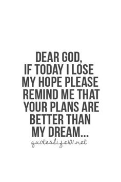 his plans are better than our dream.