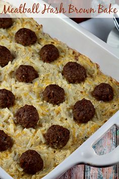 Meat Brown Hash Brown Bake ~ Cheesy Hash Browns layered with Homemade Meatballs!